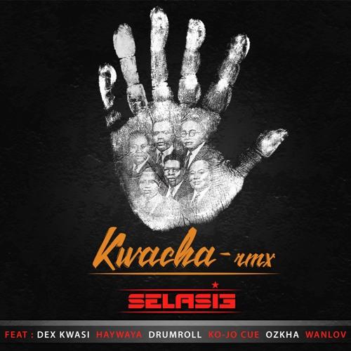 Kwacha (feat. Dex Kwasi, Haywaya, Drumroll, Ko-Jo Cue, Ozkha & Wanlov) [Remix]