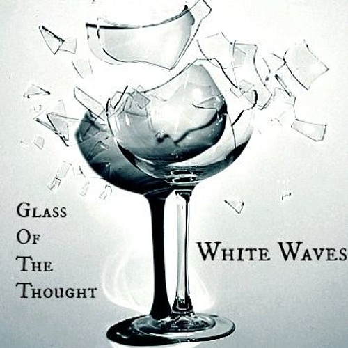 Glass Of The Thought