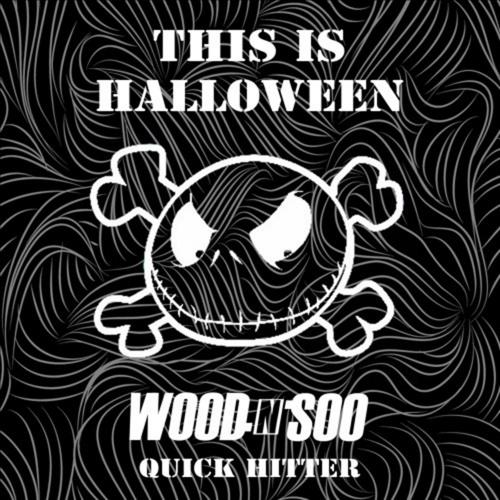This Is Halloween (Wood N Soo Quick Hitter)