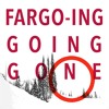 Fargo-ing Going Gone EP 2: The Plot Thickens and Confuses Alex