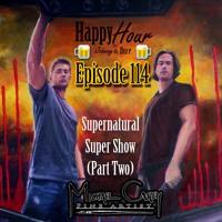 Episode 114 - Supernatural Super Show (Part Two)