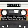 FEESTDJWESLEY - MIXTAPE #3 - Latin House
