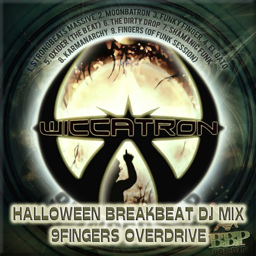 Halloween Breakbeat DJ Mix by Wiccatron (9Fingers Overdrive)