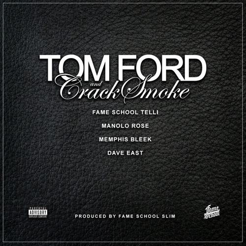 Tom Ford & Crack Smoke - Fame School Ft. Manolo Rose, Dave East & Memphis Bleek