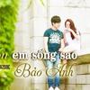 [DJVNN.NET]Anh Muốnn Em Sống Sao (English Version) - Dj Nick Rework.mp3
