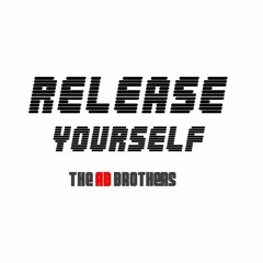Release Yourself - The AB Brothers Ft. Andrew