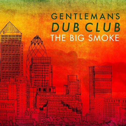 Gentleman's Dub Club feat. Natty - One Night Only [Easy Star Records 2015]