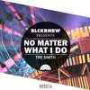 Tre Smith - No Matter What I Do (OUT NOW)