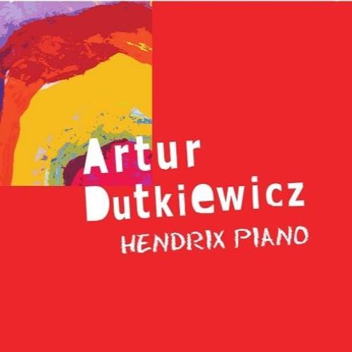 "Artur Dutkiewicz Trio ""Hendrix Piano"""
