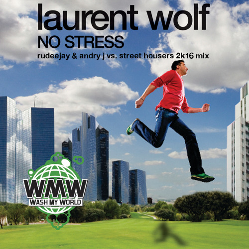 Laurent Wolf - No Stress (Rudeejay & Andry J vs Street Housers 2K16 Mix)