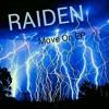 RAIDEN Move On Ep