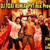 Senorita Zindagi Na Milegi (DJ TOXI REMIX) Preview PVTmix