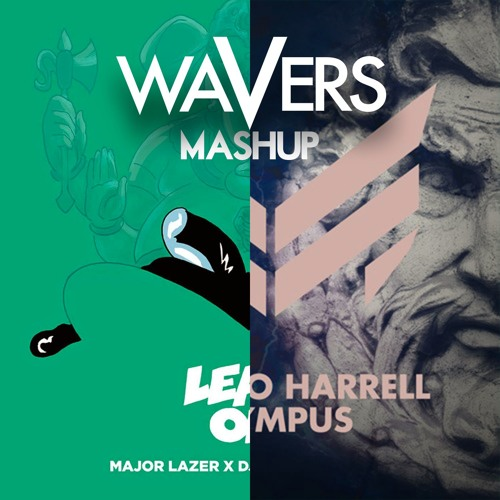 Major Lazer & DJ Snake vs Maestro Harrell - Lean On Olympus (Wavers Mash-Up)