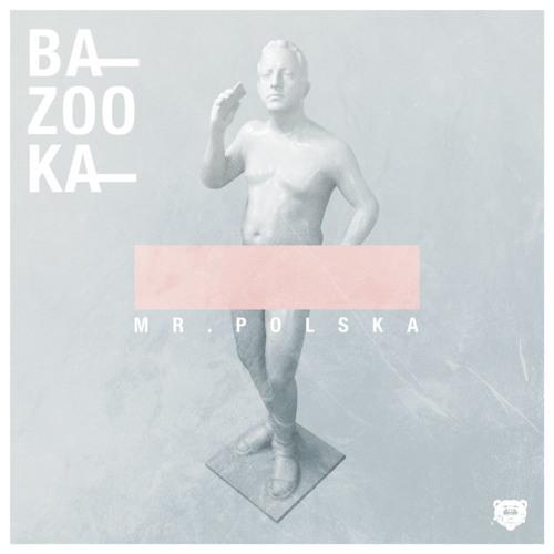 Mr. Polska - Bazooka