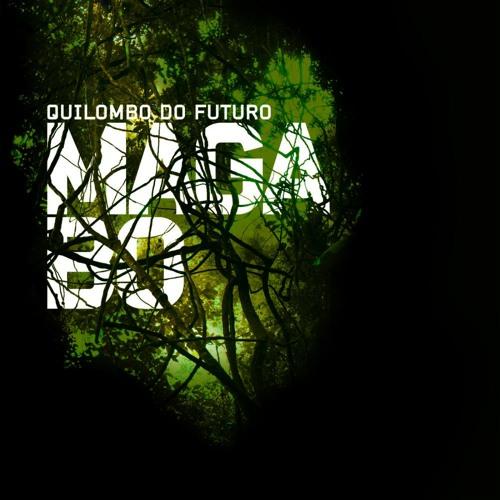 Maga Bo - Quilombo do Futuro - Tempos Insanos Feat. BNegao