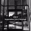 Once September 2015 Mixtape