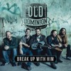 Break Up With Him Old Dominion Mp3