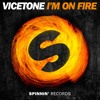 Vicetone - I'm On Fire