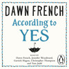 According To Yes by Dawn French (Audiobook Extract)