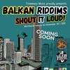 Balkan Riddims - Shout It Loud! EP (preview)