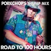 The Road To 100 Hours - Porkchop's THUMP Mix