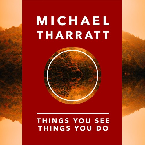 Things You See, Things You Do EP by Michael Tharratt