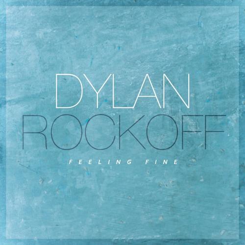 Dylan Rockoff - Feeling Fine