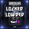 Locked & Lowded Episode 13 feat. The Twins