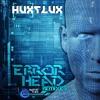 Hux Flux - Error Head (Astro D Remix)