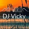 My World - DJ Vicky  !!Free Download!!