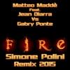 Matteo Maddè Feat. Jean Diarra Vs Gabry Ponte - Fire (Simone Polini Remix 2015)