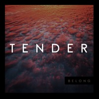 Tender - Belong