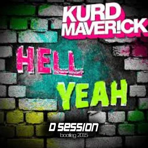 Kurd Maverick - Hell Yeah 2015 (D Session Bootleg) Preview