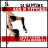Dj Rapture - Ass N Titties (ft. Rikk Reighn, LA da Boomman)