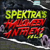Spektra's Halloween Anthems Vol.3 * FREE DOWNLOAD