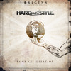 HARD With STYLE Origins - Rock Civilization