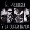 El Prodigio Y La Super Banda- Mañana Me Voy De Aqui [HOMENAJE LA SUPERBANDA]