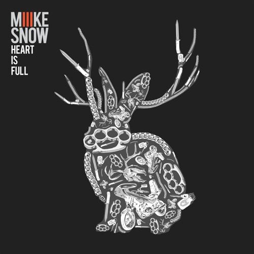 Miike Snow - Heart Is Full