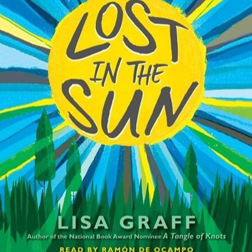 LOST IN THE SUN By Lisa Graff, Read By Ramon De Ocampo
