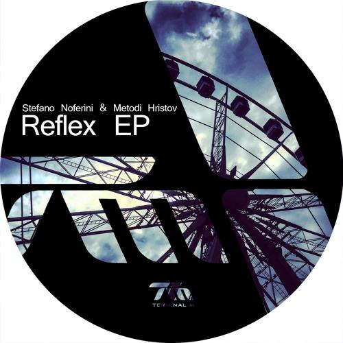 Stefano Noferini & Metodi Hristov - Reflex (Original Mix) [Terminal M]