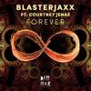 Blasterjaxx feat. Courtney Jenaé - Forever [RIP]