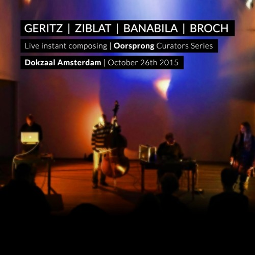 Geritz/Ziblat/Banabila/Broch: 'Instant composing' @ Oorsprong, October 26th 2015