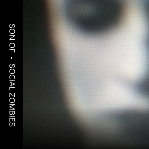 Son Of - Social Zombies [OPAL67]