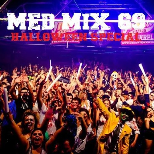 Med Mix 69 (HALLOWEEN SPECIAL!)