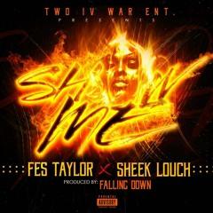 Fes Taylor Ft Sheek Louch - Show Me