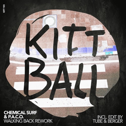 Chemical Surf & P.A.C.O. y Tube & Berger - Walking Back Rework