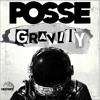 POSSE - Gravity *Deep Root Records*