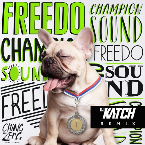 Freedo - Champion Sound (DJ Katch Remix)