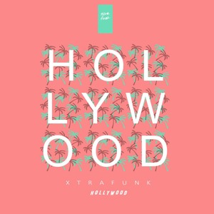 Hollywood by XTRAFUNK
