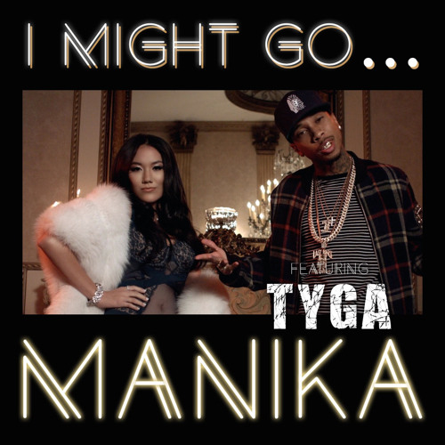 Manika feat. Tyga - I Might go (Clean Klubjumpers Extended mix)